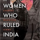 the-women-who-ruled-india